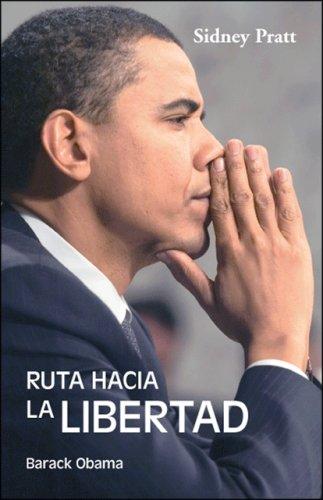 Download Ruta Hacia la Libertad: Barack Obama (Spanish Edition) ebook