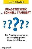 Fragetechnik schnell trainiert: Das Trainingsprogramm für Ihre erfolgreiche Gesprächsführung