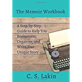 The Memoir Workbook: A Step-by Step Guide to Help You Brainstorm, Organize, and Write Your Unique Story (The Writer's Toolbox