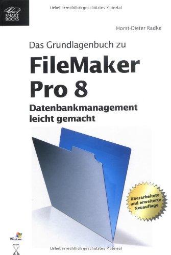 FileMaker Pro 8 Gebundenes Buch – 1. Dezember 2005 Horst D Radke Smart Books 3908497302 MAK_GD_9783908497301