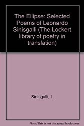 The Ellipse: Selected Poems of Leonardo Sinisgalli (Lockert Library of Poetry in Translation)