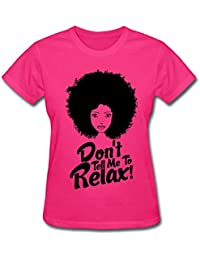 Natural Hair Quote Don't Tell Me to Relax Women's T-Shirt