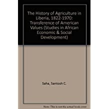 The History of Agriculture in Liberia 1822-1970: Transference of American Values