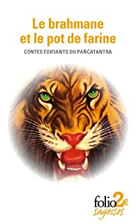 Le brahmane et le pot de farine: Contes édifiants du «Pañcatantra» par  Anonyme