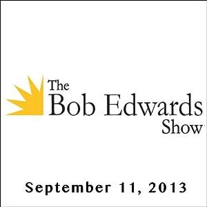 The Bob Edwards Show, Andrew Bacevich, September 11, 2013 Radio/TV Program