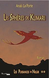 Les sphères de Kumari : Tome 2, Les puissances de Nilgir par Anaïs La Porte