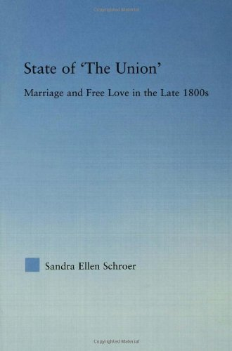 State of 'The Union': Marriage and Free Love in the Late 1800s (Studies in American Popular History and Culture) by Su ching Huang