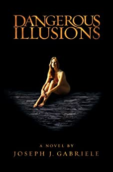 Dangerous Illusions (English Edition) de [Gabriele, Joseph J.]