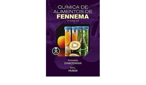 Química de Alimentos de Fennema (Portuguese Edition) 5 ...