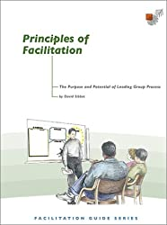 Principles of Facilitation: The Purpose and Potential of Leading Group Process