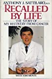 Recalled by Life, Anthony J. Sattilaro and Tom Monte, 0395325242