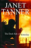 The Dark Side of Yesterday, Janet Tanner, 0727864238