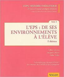 L'EPS : de ses environnements à l'élève : Tome 2