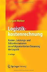 Logistikkostenrechnung: Kosten-, Leistungs- und Erlösinformationen zur erfolgsorientierten Steuerung der Logistik