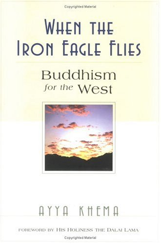 - When the Iron Eagle Flies: Buddhism for the West