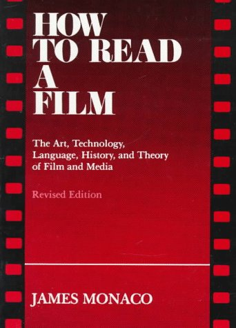 How to Read a Film: The Art, Technology, Language, History, and Theory of Film and Media by Oxford University Press