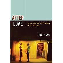 After Love: Queer Intimacy and Erotic Economies in Post-Soviet Cuba