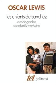 Les enfants de Sanchez, autobiographie d'une famille mexicaine par Oscar Lewis