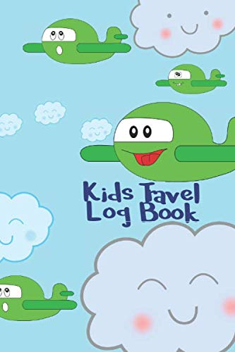 Kids Travel Log Book: Fun Journal To Note Down All Vacation Activities, Best Memories With Space For Diary Or Drawing With Cute Airplanes