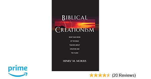 biblical creationism what each book of the bible teaches about