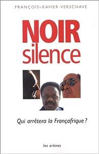 Noir silence par François-Xavier Verschave