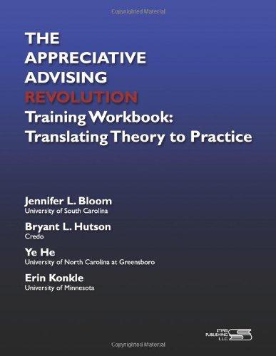 The Appreciative Advising Revolution Training Workbook: Translating Theory to Practice