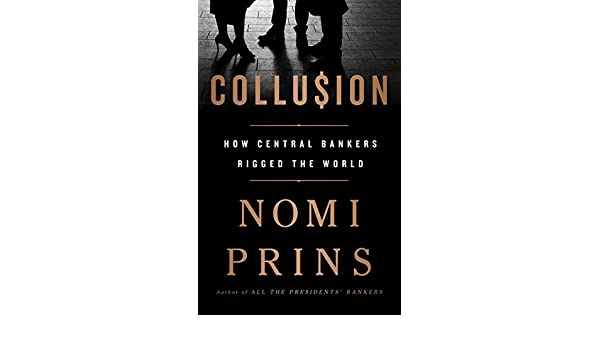 Collusion: How Central Bankers Rigged the World (English Edition) eBook: Nomi Prins: Amazon.es: Tienda Kindle