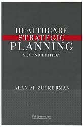Healthcare Strategic Planning, Second Edition