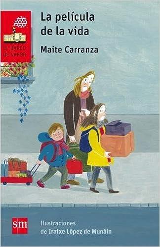 La película de la vida (El Barco de Vapor Roja): Amazon.es: Maite Carranza, Iratxe López de Munáin: Libros