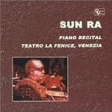 Piano Recital: Teatro La Fenice, Venizia / Sun Ra