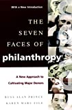 img - for The Seven Faces of Philanthropy: A New Approach to Cultivating Major Donors (Jossey-Bass Nonprofit & Public Management Series) book / textbook / text book