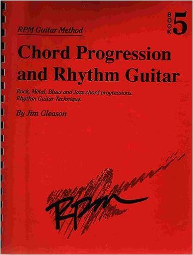 Chord Progression And Rhythm Guitar Rpm Guitar Method Book 5 Rock
