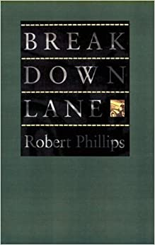 Book Breakdown Lane (Johns Hopkins: Poetry and Fiction) by Professor Robert Phillips (1994-05-01)