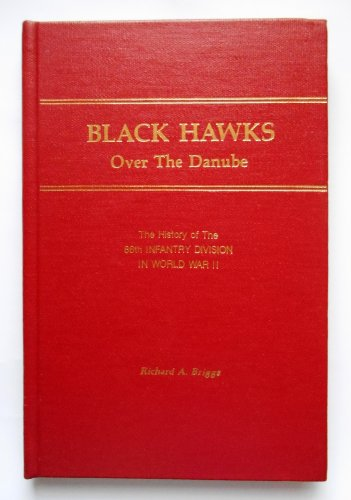 Black Hawks Over the Danube;: The history of the 86th Infantry Division in World War II