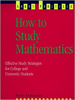 Book How to Study Mathematics: Effective Study Strategies for College and University Students (Smart Practices Series)