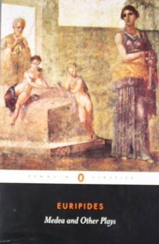 Medea and Other Plays: Medea/ Alcestis/The Children of Heracles/ Hippolytus: