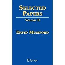 Selected Papers: Volume II: On Algebraic Geometry, including Correspondence with Grothendieck