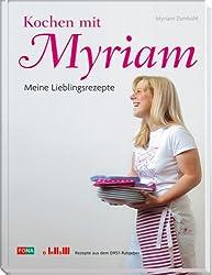 Kochen mit Myriam: Meine Lieblinsrezepte