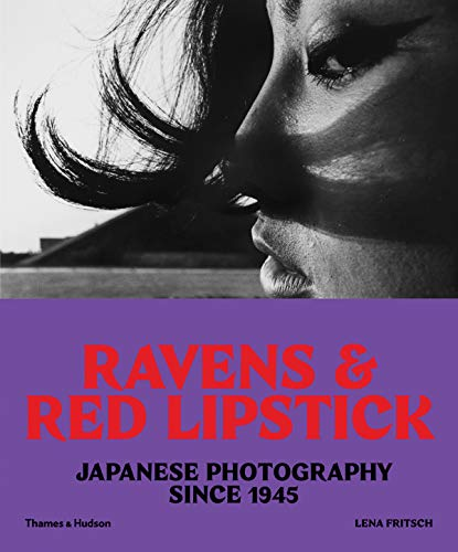 Ravens and Red Lipstick: Japanese Photography since 1945