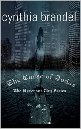 The Curse of Judas (Revenant City Series Book 1) by [Brandel, Cynthia]