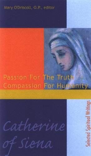 Catherine of Siena: Passion for the Truth Compassion for...