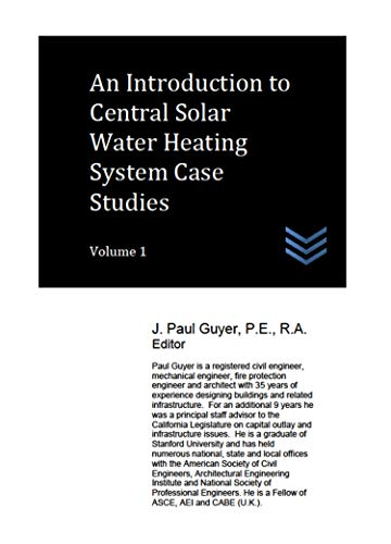 An Introduction to Central Solar Water Heating System Case Studies Volume 1