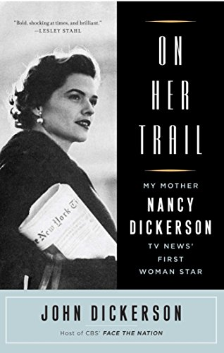 On Her Trail: My Mother, Nancy Dickerson, TV