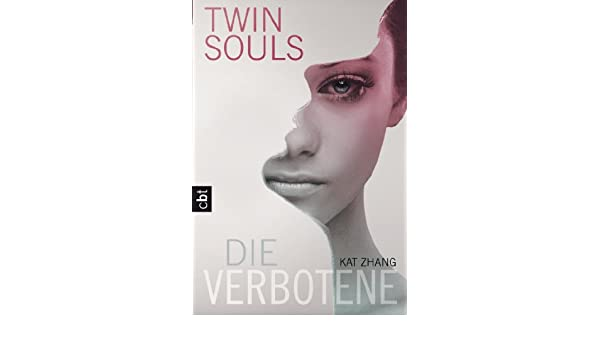 Twin Souls - Die Verbotene: Band 1 (Zhang, Kat: Twin Souls) (German Edition)