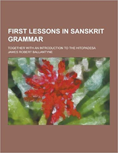 Book First Lessons in Sanskrit Grammar: Together with an Introduction to the Hitopadesa