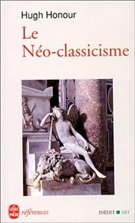 Le néo-classicisme par Hugh Honour