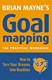 Goal Mapping: How to Turn Your Dreams into Realities (Handbook for Success)
