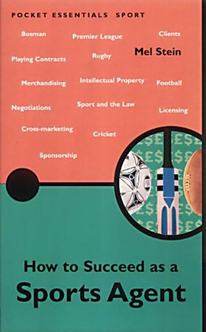 How to Succeed As a Sports Agent (Pocket essentials: Sports) Pdf