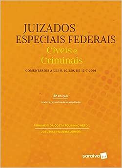 Juizados especiais federais: Cíveis e criminais - 4ª edição de 2018: Comentários à Lei 10.259, de 12.07.2001