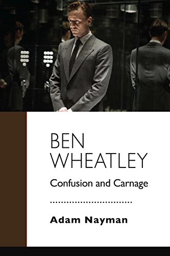 Download for free Ben Wheatley: Confusion and Carnage